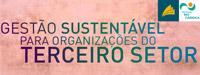 Gestão Sustentável para Organizações do Terceiro Setor
