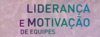 Liderança e Motivação de Equipes