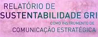 Relatório de Sustentabilidade GRI como Instrumento de Comunicação Estratégica